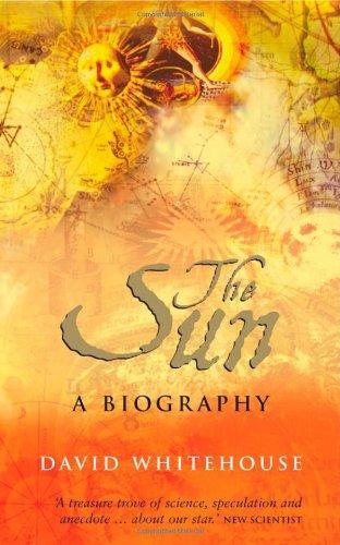 9780470092972: The Sun: A Biography