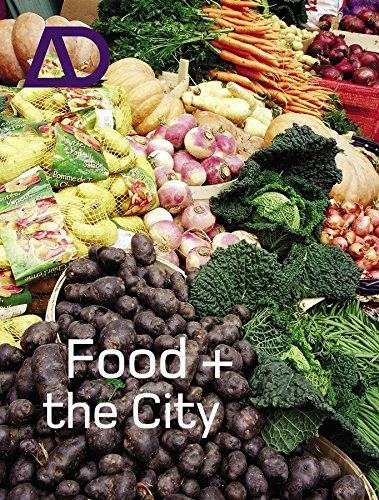 Architectural Design Wiley food and the city (architectural design (wiley), band 175