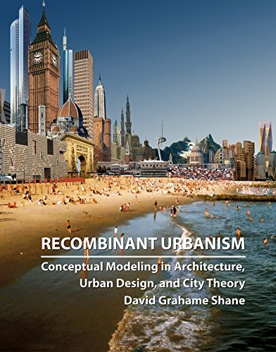 9780470093290: Recombinant Urbanism: Conceptual Modeling in Architecture, Urban Design and City Theory