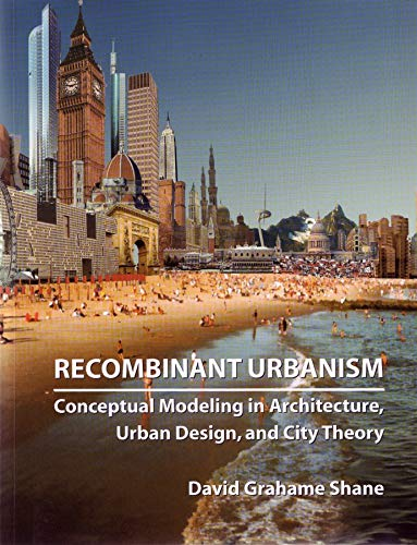 9780470093313: Recombinant Urbanism: Conceptual Modeling in Architecture, Urban Design, and City Theory
