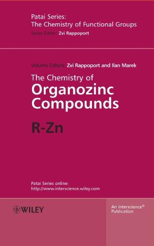 The Chemistry of Organozinc Compounds: Zvi Rappoport