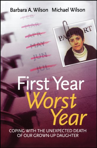 9780470093597: First Year, Worst Year: Coping with the unexpected death of our grown-up daughter
