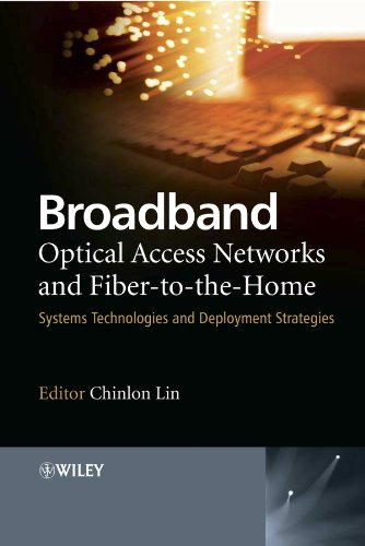 9780470094785: Broadband Optical Access Networks And Fiber-to-the-Home: Systems Technologies And Deployment Strategies