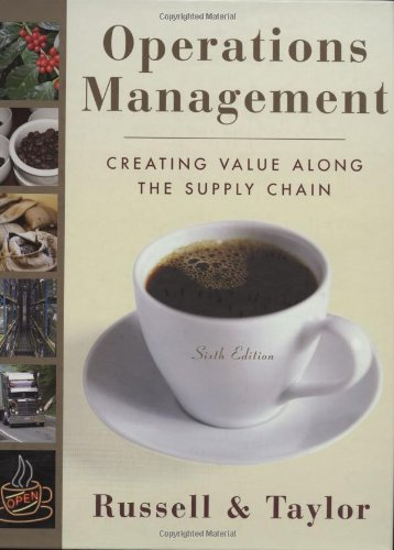 Operations Management: Creating Value Along the Supply: Roberta (Robin) Russell,