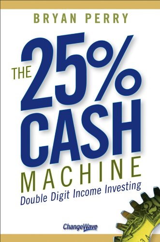 9780470095522: The 25% Cash Machine: Double Digit Income Investing
