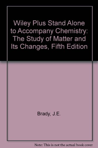 9780470095683: Wiley Plus Stand Alone to Accompany Chemistry: The Study of Matter and Its Changes, Fifth Edition (Wiley Plus Products)