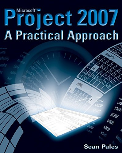 9780470096123: Microsoft? Project 2007: A Practical Approach