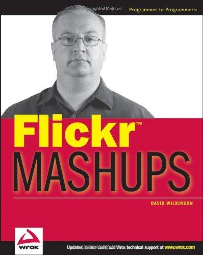 9780470097748: Flickr Mashups (Programmer to Programmer)