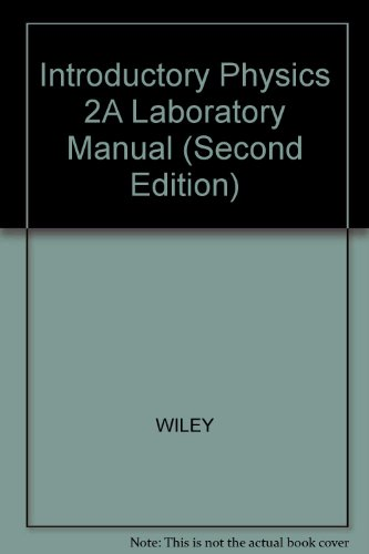 9780470097809: Introductory Physics 2A Laboratory Manual (Second Edition)