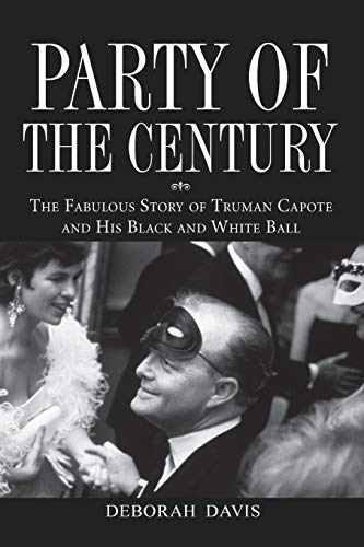 9780470098219: Party of the Century: The Fabulous Story of Truman Capote and His Black and White Ball