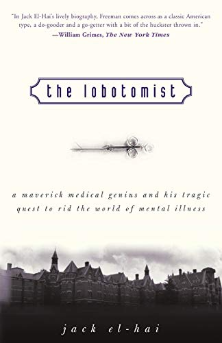 9780470098301: The Lobotomist: A Maverick Medical Genius and His Tragic Quest to Rid the World of Mental Illness