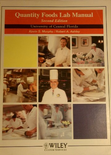Quantity Foods Lab Manual: University of Central Florida: Kevin S. Murphy and Robert A. Ashley
