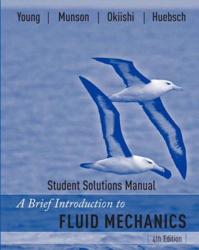 A Brief Introduction to Fluid Mechanics, Student: Bruce R. Munson,