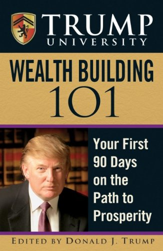 9780470100165: Trump University Wealth Building 101: Your First 90 Days in the Path to Prosperity