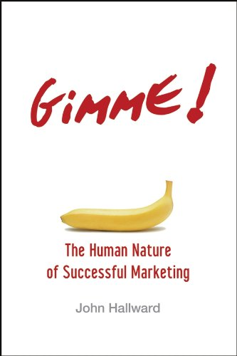9780470100295: Gimme! The Human Nature of Successful Marketing