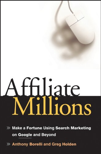 9780470100349: Affiliate Millions: Make a Fortune using Search Marketing on Google and Beyond