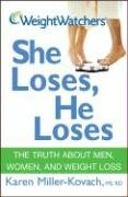 Weight Watchers She Loses, He Loses: The Truth about Men, Women, and Weight Loss (047010046X) by Karen Miller-Kovach