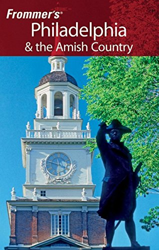 9780470100486: Frommer's Philadelphia & the Amish Country (Frommer's Complete Guides)