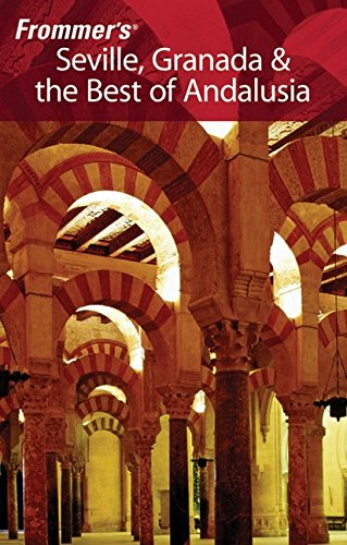 9780470100615: Frommer's Seville, Granada & the Best of Andalusia (Frommer's Complete Guides)