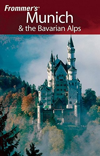 9780470100905: Frommer's Munich and the Bavarian Alps (Frommer's Complete Guides)