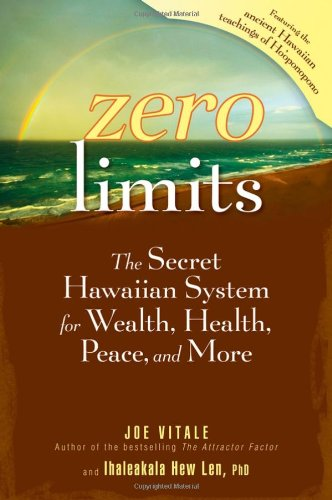 9780470101476: Zero Limits: The Secret Hawaiian System for Wealth, Health, Peace, and More