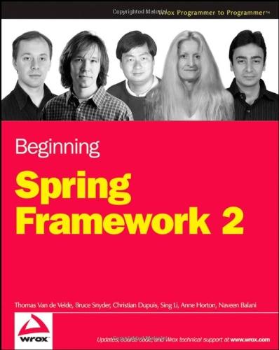 Beginning Spring Framework 2 (047010161X) by Van de Velde, Thomas; Snyder, Bruce; Dupuis, Christian; Li, Sing; Horton, Anne; Balani, Naveen