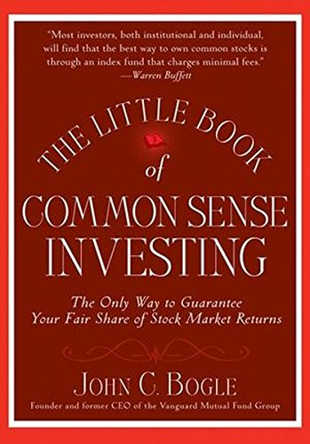 9780470102107: The Little Book of Common Sense Investing: The Only Way to Guarantee Your Fair Share of Stock Market Returns (Little Books. Big Profits)
