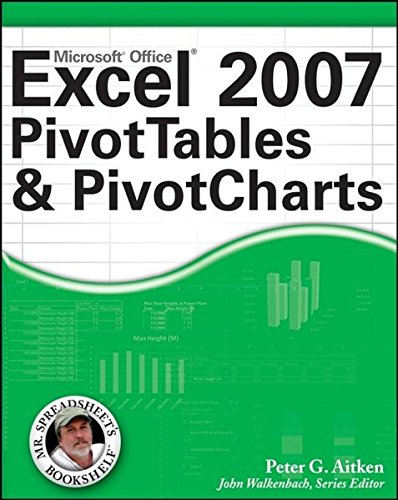 Excel 2007 PivotTables and PivotCharts (0470104872) by Peter G. Aitken