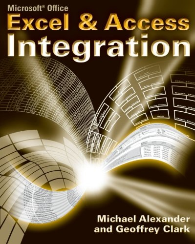 9780470104880: Microsoft Excel and Access Integration: With Microsoft Office 2007