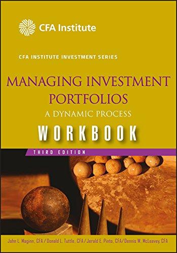 Managing Investment Portfolios Workbook: A Dynamic Process: Editor-John L. Maginn