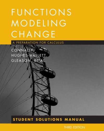 Functions Modeling Change, Student Solutions Manual: A: Eric Connally