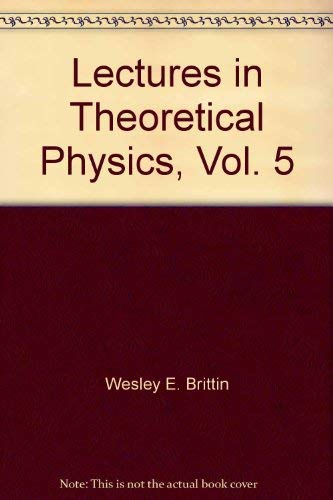 9780470105801: Lectures in Theoretical Physics, Vol. 5