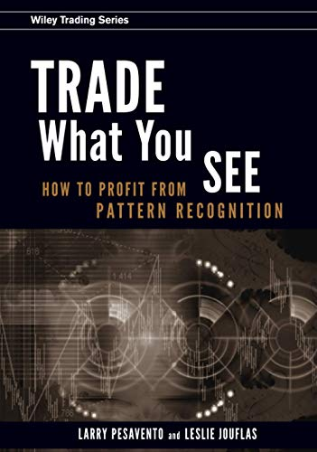 9780470106761: Trade What You See: How to Profit from Pattern Recognition