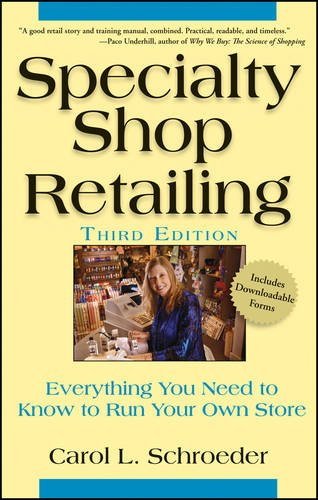 Specialty Shop Retailing: Everything You Need to Know to Run Your Own Store , Third Edition