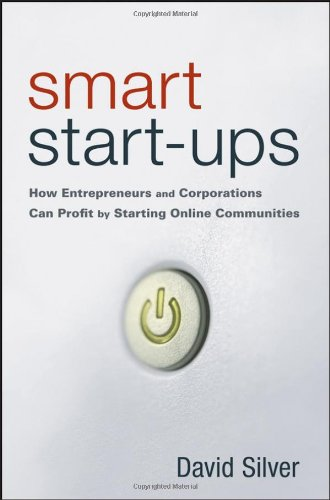 9780470107423: Smart Start-Ups: How Entrepreneurs and Corporations Can Profit by Starting Online Communities