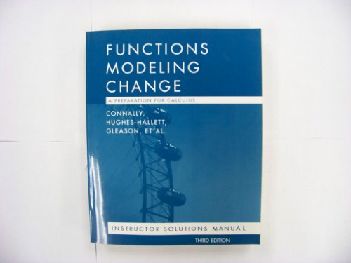 Instructor Solutions Manual to Accompany Functions Modeling Change, a Preparation for Calculus: ...