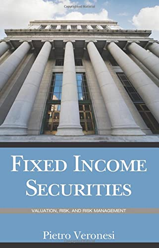 Fixed Income Securities: Valuation, Risk, and Risk: Pietro Veronesi