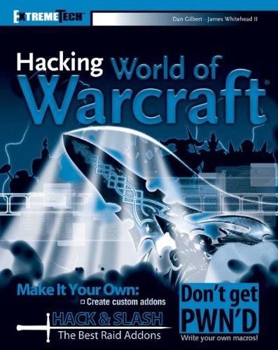 9780470110027: Hacking World of Warcraft