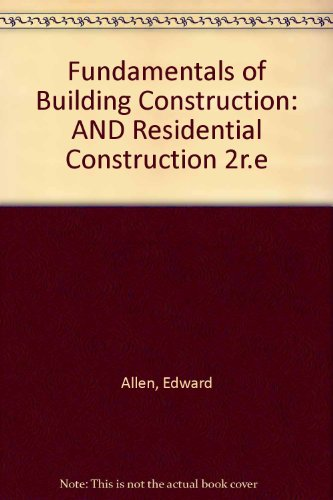 Fundamentals of Building Construction: AND Residential Construction 2r.e (9780470111017) by Edward Allen