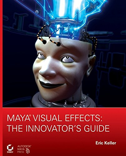 9780470111338: Maya Visual Effects: The Innovator's Guide