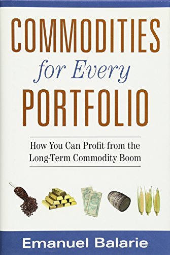 9780470112502: Commodities for Every Portfolio: How You Can Profit from the Long-Term Commodity Boom