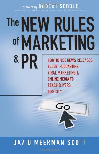 9780470113455: The New Rules of Marketing and PR: How to Use News Releases, Blogs, Podcasting, Viral Marketing and Online Media to Reach Buyers Directly