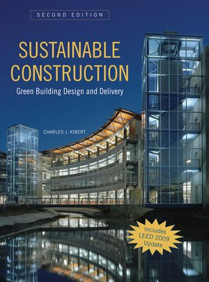 9780470114216: Sustainable Construction: Green Building Design and Delivery, Second Edition