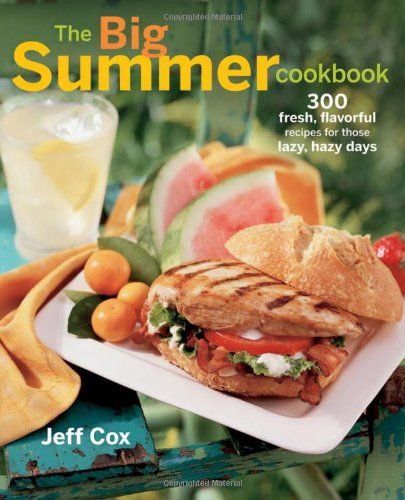 9780470114278: The Big Summer Cookbook: 300 fresh, flavorful recipes for those lazy, hazy days