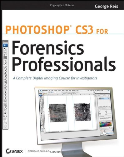 9780470114544: Photoshop CS3 for Forensics Professionals: A Complete Digital Imaging Course for Investigators