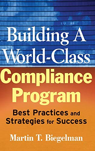 9780470114780: Building a World-Class Compliance Program: Best Practices and Strategies for Success