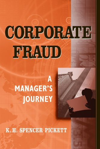 Corporate Fraud: A Manager's Journey: K. H. Spencer
