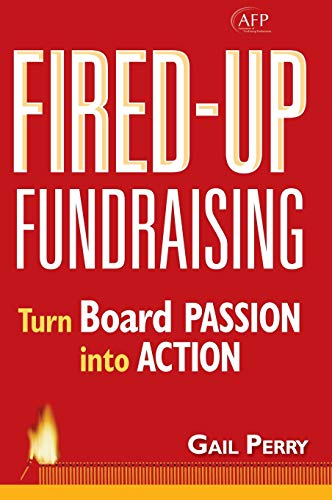 9780470116630: Fired-Up Fundraising: Turning Board Passion into Action