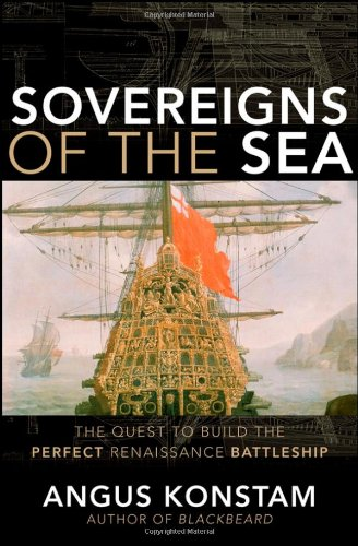 9780470116678: Sovereigns of the Sea: The Quest to Build the Perfect Renaissance Battleship