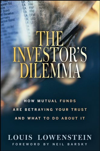 9780470117651: The Investor's Dilemma: How Mutual Funds Are Betraying Your Trust And What To Do About It